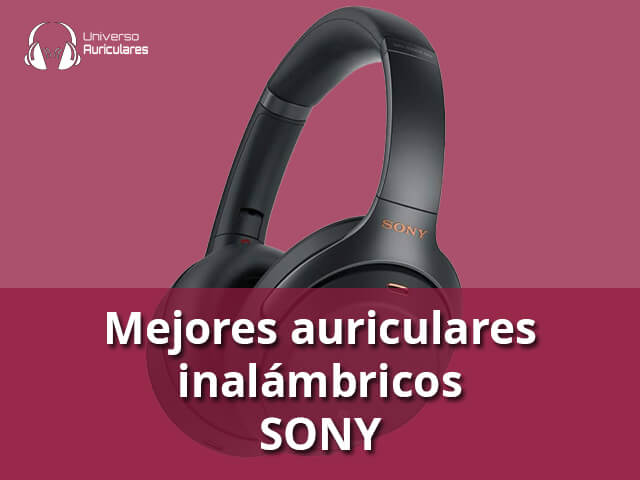 mejores-auriculares-inalambricos-sony