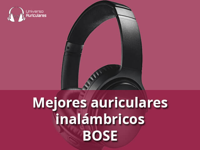 mejores-auriculares-bose-inalambricos